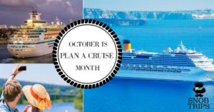October – Plan a Cruise Month