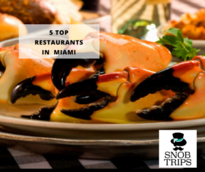 The Top 5 Restaurants in Miami